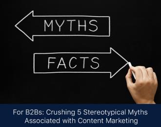 B2B Content Marketing Myths
