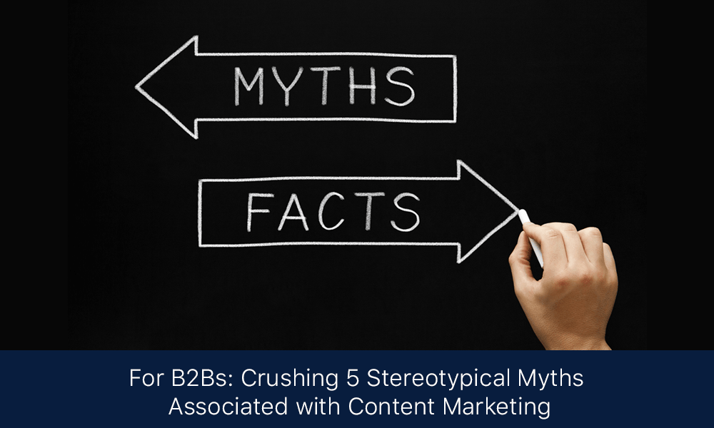 B2B Content Marketing Myths